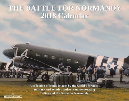 The Battle for Normandy 2018 Calendar